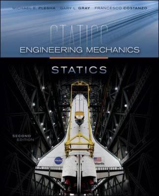 Engineering Mechanics By Plesha, Michael/ Gray, Gary/ Costanzo, Francesco